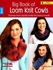 Big Book of Loom Knit Cowls: Choose from Stylish Looks for Every Mood! by Kathy Norris (Paperback, 2015)