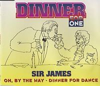 Sir James (Dinner for One) Oh, by the way (1994) [Maxi-CD]