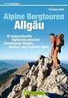 Alpine Bergtouren im Allgäu von Kristian Rath (2013, Taschenbuch)