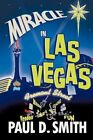 Miracle in Las Vegas a Novel Book Paul D Smith PB 1450247733 BNT