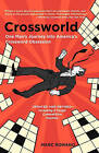Crossworld: One Man's Journey Into America's Crossword Obsession by Marc Romano (Paperback / softback, 2006)