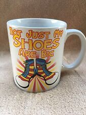 """""""Not Just My Shoes Are Big"""" cofee tea cup mug"""