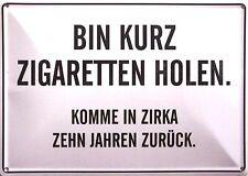 Zigaretten holen Funschild Fun Schild Blechpostkarte Blechschild 10,5 x 14,8 cm