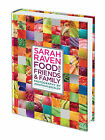 Sarah Raven's Food for Friends and Family by Sarah Raven (Hardback, 2010)
