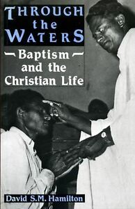 Hamilton-D-S-THROUGH-THE-WATERS-BAPTISM-AND-THE-CHRISTIAN-LIFE-Paperback-BOOK