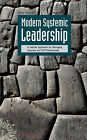 Modern Systemic Leadership: A Holistic Approach for Managers, Coaches, and HR Professionals by Cyrus Achouri (Hardback, 2010)