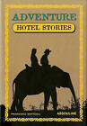 Adventure Hotel Stories by Francisca Matteoli (Hardback, 2005)
