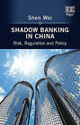 Shadow Banking in China: Risk, Regulation and Policy by Shen Wei (Hardback, 2016)