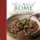 Classic Recipes of Rome: Traditional Food and Cooking in 25 Authentic Dishes by Valentina Harris (Hardback, 2016)