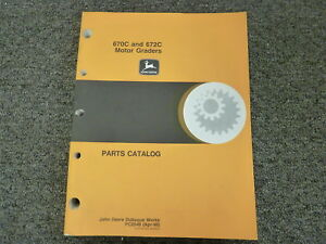 john deere 670c 672c motor grader parts catalog manual book pc2548 rh ebay com