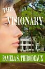 The Visionary by Pamela S Thibodeaux (Paperback / softback, 2014)
