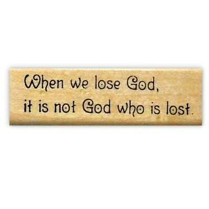 When-we-lose-God-it-is-not-God-who-is-lost-Mounted-rubber-stamp-Christian-16