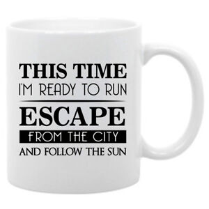 Details About Inspirational Quote 11 Oz Coffee Mug Ready To Run And Follow The Sun