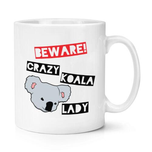 Tasse-Drôle Australie drôle Méfiez-vous fou Koala Lady 10 oz environ 283.49 g