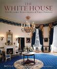 The White House : Its Historic Furnishings and First Families by Betty C. Monkman (2000, Hardcover)