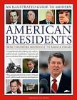 A Visual Encyclopedia of Modern American Presidents: from Theodore Roosevelt to Barack Obama : A Presidential Roll Call from 1901 to the Current Day by Jon Ropert (Paperback, 2011)