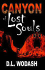 Canyon of Lost Souls by D. L. Wodash (Paperback, 2003)