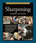 Taunton's Complete Illustrated Guide to Sharpening by Thomas Lie-Nielsen (Paperback, 2014)