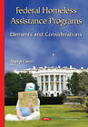 Federal Homeless Assistance Programs: Elements and Considerations by Nova Science Publishers Inc (Hardback, 2015)