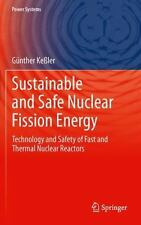 Sustainable and Safe Nuclear Fission Energy : Technology and Safety of Fast...