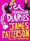 Homeroom Diaries by James Patterson and Lisa Papademetriou (2014, Hardcover)