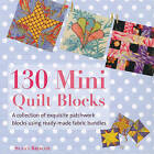 130 Mini Quilt Blocks: A Collection of Exquisite Patchwork Blocks Using Ready-Made Fabric Bundles by Susan Briscoe (Paperback / softback)