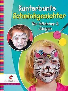 Kunterbunte Schminkgesichter für Mädchen & Jungen v...   Buch   Zustand sehr gut
