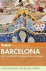 Full-Color Travel Guide: Fodor's Barcelona : With Highlights of Catalonia and Bilbao 4 by Fodor Travel Publications Staff (2012, Paperback)