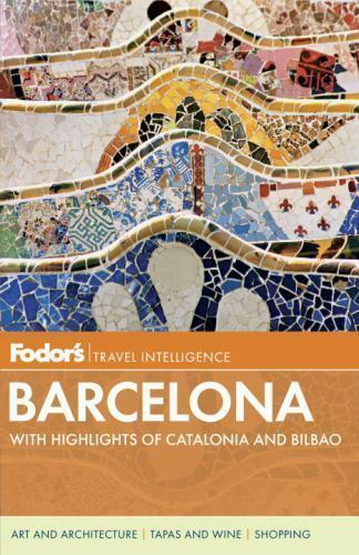 Full-Color Travel Guide: Fodor's Barcelona : With Highlights of Catalonia and...