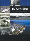 By Air and Sea: A History of Cairns Port Authority by Peter Ryle (Hardback, 2006)