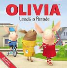 Olivia Leads a Parade by Simon Spotlight (Paperback / softback, 2011)