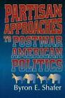 Partisan Approaches to Postwar American Politics by SAGE Publications Inc (Paperback, 1998)