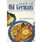 Taste of Old Germany Recipes From My Colorado Restaurant and My Childhood Paperback – 26 Apr 2010