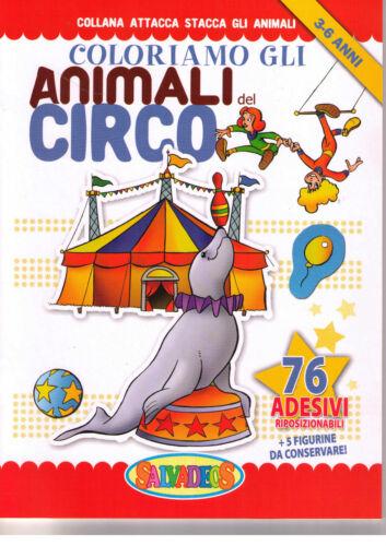 Coloriamo gli animali del circo - Per bimbi di 3-6 anni. con 76 adesivi
