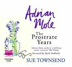 Adrian Mole: The Prostrate Years by Sue Townsend (CD-Audio, 2010)