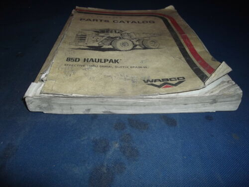 Details about  /WABCO 85D HAULPAK TRUCK PARTS MANUAL BOOK CATALOG S//N SUFFIX THRU BFA24-BA