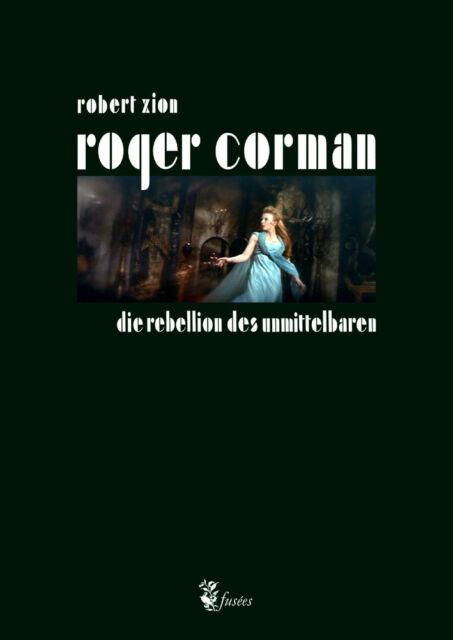 Robert Zion: ROGER CORMAN. Buch. Gebunden. NEU! Vom Autor signiert!