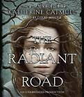 The Radiant Road by Katherine Catmull (CD-Audio, 2016)