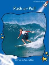 Red Rocket Readers: Push or Pull by Pam Holden (2009, Paperback)