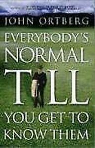 Everybody-039-s-Normal-Jusqu-039-A-Vous-Obtenez-To-Know-Les-Livre-de-Poche-John-Ortberg