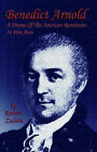 Benedict Arnold: A Drama of the American Revolution in Five Acts by Robert Zubrin (Paperback, 2005)