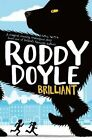 Brilliant by Roddy Doyle (Hardback, 2014)