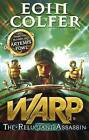 WARP: The Reluctant Assassin by Eoin Colfer (Paperback, 2013)