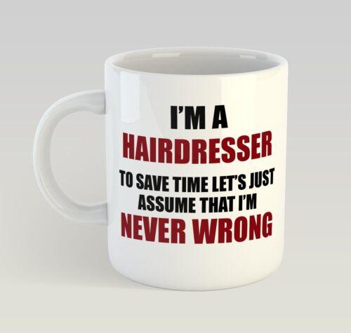 Never Wrong Hairdresser Mug Funny Birthday Novelty Gift