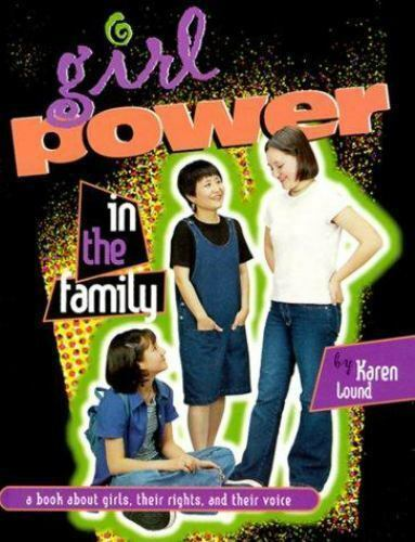 Girl Power in the Family: A Book About Girls, Their Rights, and Their Voice (Gir