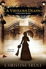 A Virtuous Death by Christine Trent (Paperback, 2014)