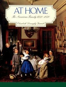 USED-GD-At-Home-The-American-Family-1750-1870-by-Elisabeth-Donaghy-Garrett