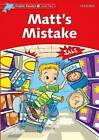 Dolphin Readers Level 2: Matt's Mistake by Di Taylor (Paperback, 2005)