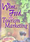 Wine, Food and Tourism Marketing by C. Michael Hall (Hardback, 2004)