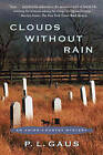 Clouds without Rain: An Amish-country Mystery by P. L. Gaus (Paperback, 2011)